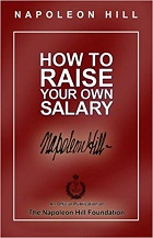 How to Raise Your Own Salary by Napoleon Hill