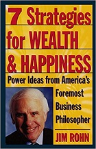 Jim Rohn 7 Strategies for Wealth and Happiness